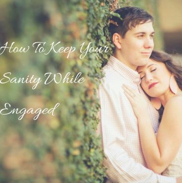 how to keep your sanity while engaged